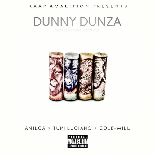 [Kaap Koalition Presents] Dunny Dunza Feat Amilca, Tumi Luciano, Cole-Will