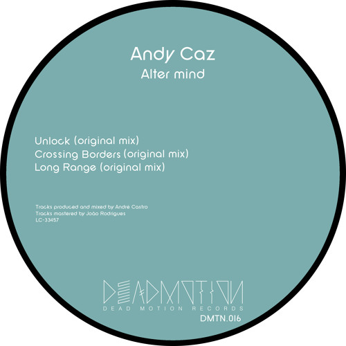 Dead Motion 016 - Andy Caz - Alter Mind EP
