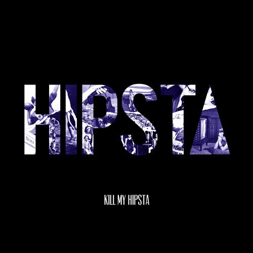 """""""Kill my hipsta"""" - EP"""