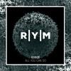 Gorge - All You Can Do (Original Mix)- Snippet (RYM006)