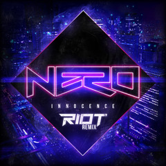 Nero - Innocence (RIOT Remix)