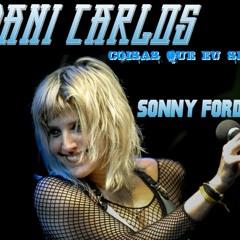 Dani Carlos - Coisas Que Eu Sei (Sonny ForDef Remix)