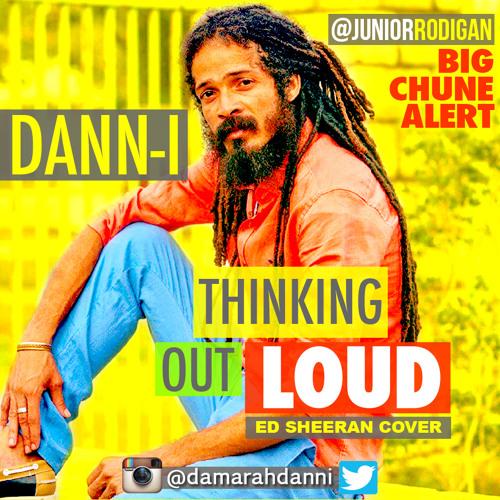DANN I ~ Thinking Out Loud ( Ed Sheeran Reggae Cover ) by
