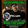 Www.WakeTheFlokUp.net Presents Queen Kandi Cole