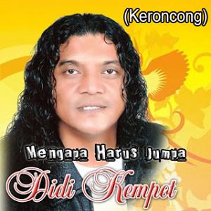 Lagu Mengapa Harus Jumpa (Keroncong) - Didi Kempot mp3 Terbaru