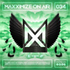 Download Maxximize On Air - Mixed by Blasterjaxx - Episode #034 Mp3