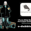 e dubble - Party with Wookies Remastered (Delirious Remix) Ft I AM WILDCAT