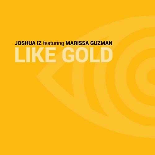 Joshua Iz feat. Marissa Guzman - Like Gold