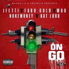#OnGo - JFetti x FaboGold x Woo x NukeMoney & KatLoud