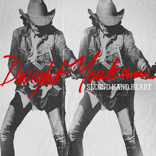 Dwight Yoakam Selections from 'Second Hand Heart'