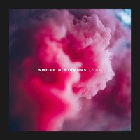 // LSBV // - Smoke N Mirrors