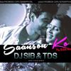 Zid - Saanson Ko (The Broken Memories) DJ SIB & TDS Exclusive