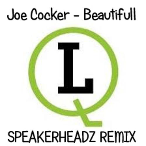 JOE COCKER - BEAUTIFULL (SPEAKERHEADZ REMIX)