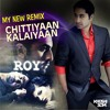 Roy - CHITTIYAN KALAIYAN (OFFICIAL REMIX BY DJ KHUSHI )
