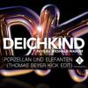 Deichkind - Porzellan Und Elefanten (Thomas:Beyer Kick - Edit)