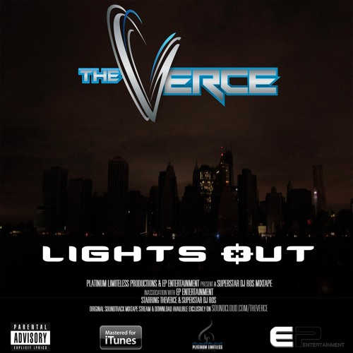 LIGHTS OUT Mixtape by TheVerce Hosted by Superstar DJ ROS