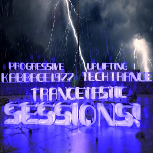 Trancetastic Sessions: Mixed By Kabbage1977.
