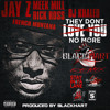 Dj Khaled + F. Montana, Meek Mill, Rick Ross, Jay Z - They Don't Love You No More(Dirty)- BH Remix