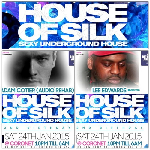 Adam Cotier B2B Lee Edwards 12- 1am Live @ House of Silk 2nd Birthday @ Coronet  Sat2 4th Jan 2015