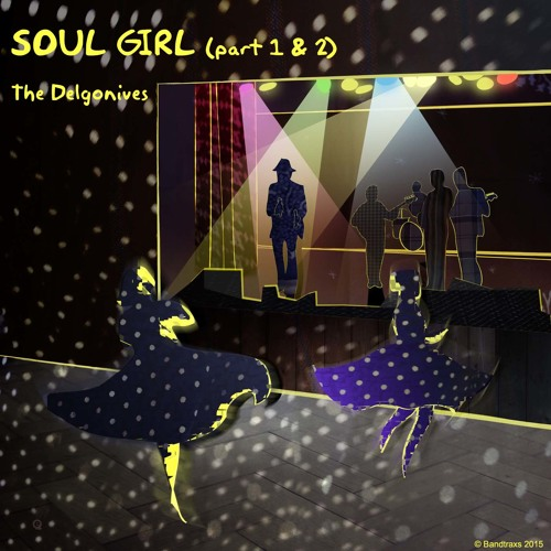 'Soul Girl' (Part 1) by The Delgonives