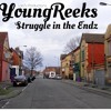 YoungReeks Struggle On The Endz (Official Song)