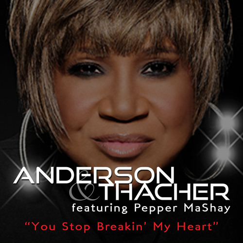 """""""You Stop Breakin' My Heart"""" (featuring Pepper MaShay)"""