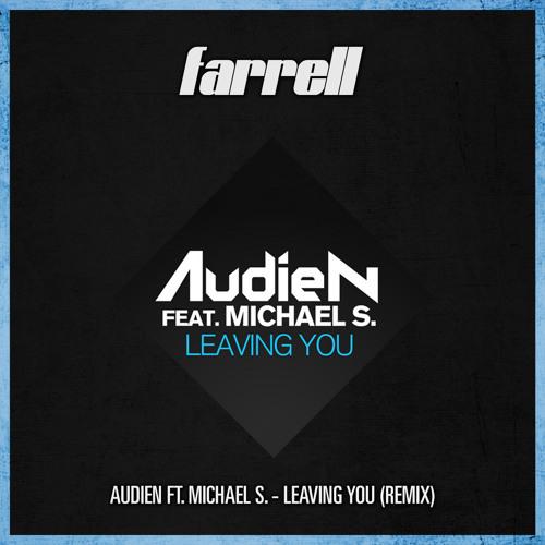 Audien - Leaving You (feat. Michael S.) (Farrell Remix)