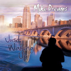 Mike Dreams - Me & My Music (ft. DJ Corbett)
