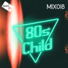 Good Life Mix: 018 : 80's Child