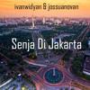 Senja Di Jakarta Cover With @jossuanovan & @ivanwidyan