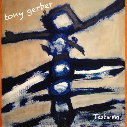 Tony Gerber - TOTEM