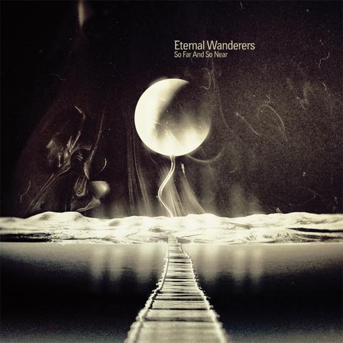 "ETERNAL WANDERERS Album ""So Far And So Near"", MALS 2011"
