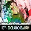 Sooraj Dooba Hai Yaaro Pump Mix DEMO