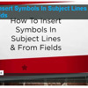 How To Insert Symbols In Email Subject Lines (EmailMarketingAcademy.com Guide)