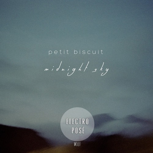 PETIT BISCUIT - Midnight Sky by Electro Posé | Free