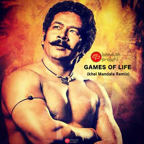 Games of life - (Khel Mandala) Bandish Projekt Remix