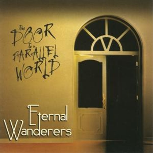 """ETERNAL WANDERERS Album """"The Door To A Parallel World"""" MALS, 2008"""