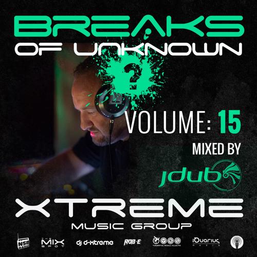 Breaks Of Unknown Vol. 15 - Jdub