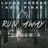 Lucas Andero & Adil Pinar - Run Away FREE DOWNLOAD