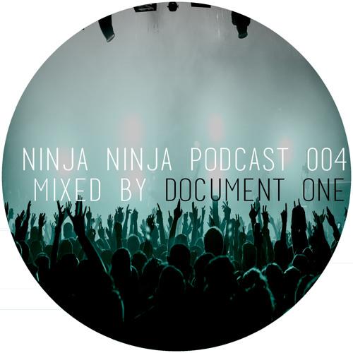 Ninja Ninja Podcast 004 Mixed By Document One