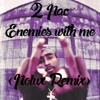 2Pac - Enemies with me (La Canette remix)/ Free DL