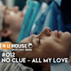 #NUHS012 No Clue - All My Love [FREE D/L]