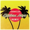 Sia - Chandelier (Matthew Heyer Remix Ft. Madilyn Bailey)