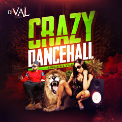 Crazy Dancehall Freestyle - By Dj Val