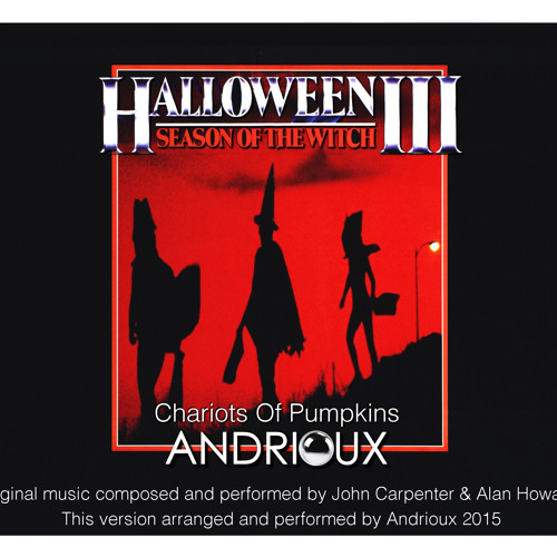 John Carpenter - Halloween 3 - Chariots Of Pumpkins (version by Andrioux)