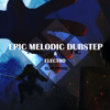 Epic Melodic Dubstep & Electo Mix (1 Hour)