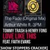 Arthur White Ft. 3pm vs Tommy Trash, Henry Frog Ft. Faith Evans - Love Fades (Show Stoppers Cracker)