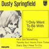'I Only Wanna Be With You' By Dusty Springfield mp3
