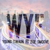 YOUNG TWAUN FT ZOE SMOOVE (WHERE YOU FROM )
