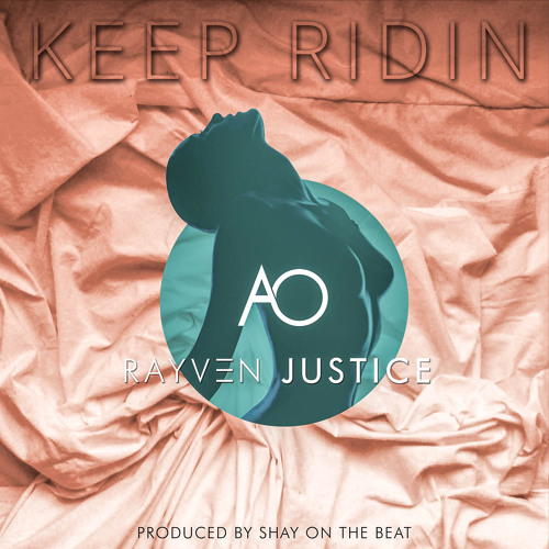 AO - Keep Ridin Feat. Rayven Justice | Shay On The Beat